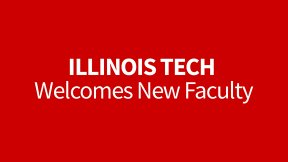 Illinois Tech Welcomes New Faculty