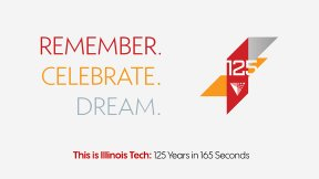 This is Illinois Tech: 125 Years in 165 Seconds